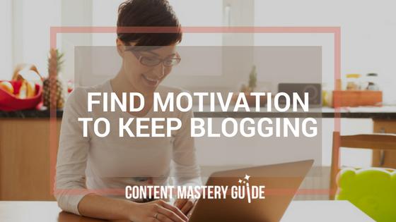 Find Motivation to Keep Blogging