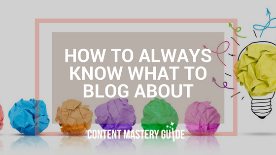 How to Always Know What to Blog About