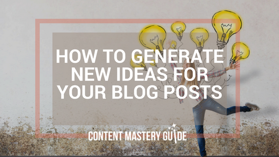 Three Ways to Generate New Blog Post Ideas