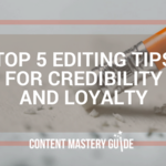 Top 5 Blog Editing Essentials That Build Credibility and Loyalty