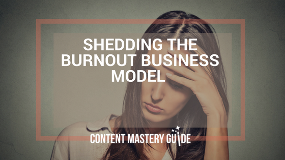 Shedding the Burnout Business Model