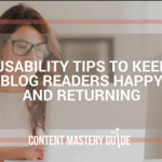 Usability Tips to Keep Blog Readers Happy and Returning