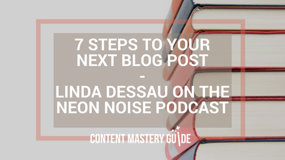 7 Steps to Your Next Blog Post – Neon Noise Podcast