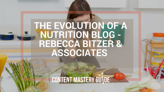 The Evolution of a Nutrition Blog – Rebecca Bitzer & Associates